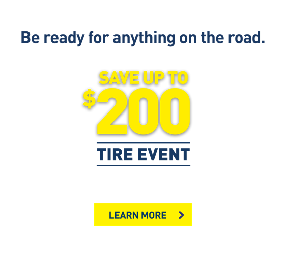 Save up to $200 on a set of 4 select tires, including Goodyear.